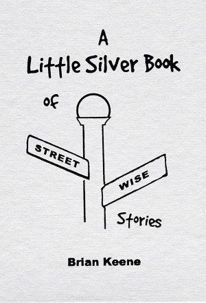 A Little Silver Book of Streetwise Stories