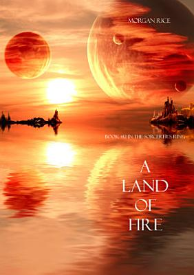 A Land of Fire  Book  12 in the Sorcerer s Ring  PDF