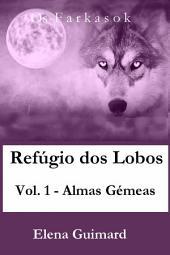 Refúgio dos Lobos-vol.1-Almas Gémeas