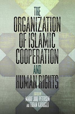 The Organization of Islamic Cooperation and Human Rights PDF