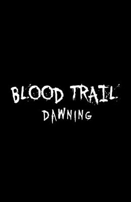 Blood Trail  Dawning Graphic Novel  Volume 1