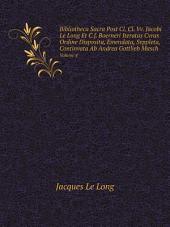 Bibliotheca Sacra Post Cl. Cl. Vv. Jacobi Le Long Et C.f. Boerneri Iteratas Cvras Ordine Disposita, Emendata, Svppleta, Continvata Ab Andrea Gottlieb Masch