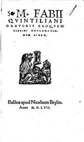 M. Fabii Qvintiliani Oratoris Eloqventissimi Declamationvm Liber