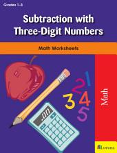 Subtraction with Three-Digit Numbers: Math Worksheets