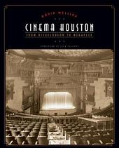 Cinema Houston: From Nickelodeon to Megaplex