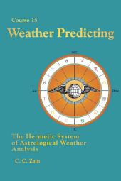 CS15 Weather Predicting: The Hermetic System of Astrological Weather Analysis