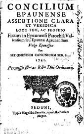 Concilium Epaunense assertione clara et veridica loco suo ac proprio fixum in Epaunensi parochia Vallensium, vulgo Epenassex