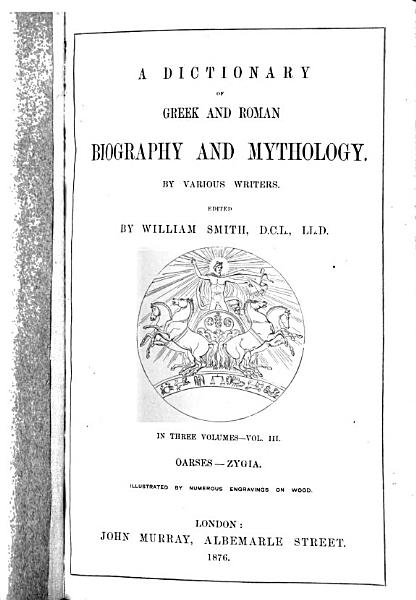 Download A Dictionary of Greek and Roman Biography and Mythology  Oarses Zygia Book