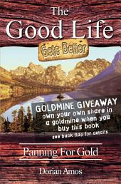 Good Life Gets Better: Panning for Gold