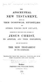 The Apocryphal New Testament: Being All the Gospels, Epistles, and Other Pieces Now Extant