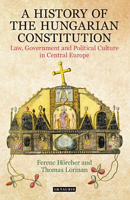 A History of the Hungarian Constitution