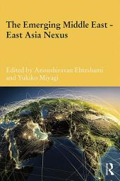 The Emerging Middle East-East Asia Nexus