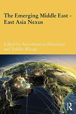 The Emerging Middle East East Asia Nexus PDF