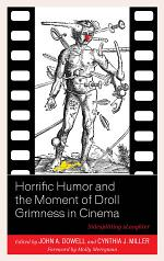 Horrific Humor and the Moment of Droll Grimness in Cinema