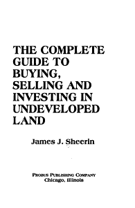 The Complete Guide to Buying  Selling  and Investing in Undeveloped Land PDF