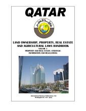Qatar Land Ownership and Agriculture Laws Handbook: Volume 1