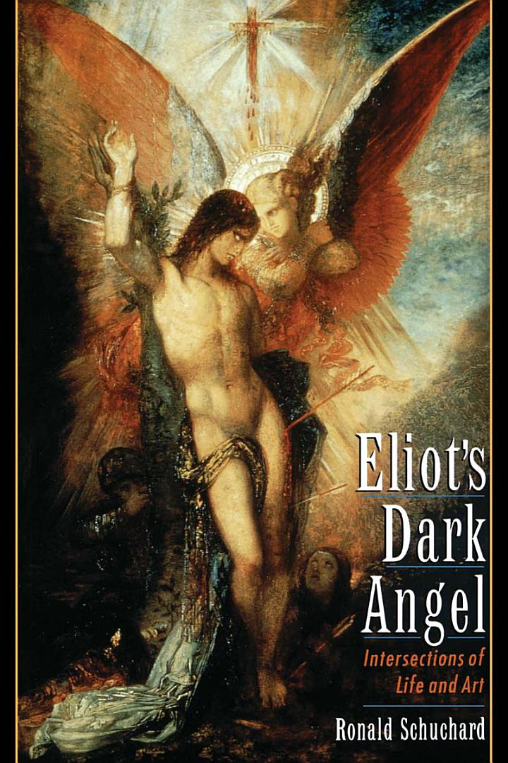 Eliot's Dark Angel : Intersections of Life and Art