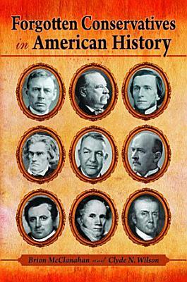 Forgotten Conservatives in American History
