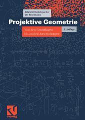 Projektive Geometrie: Von den Grundlagen bis zu den Anwendungen, Ausgabe 2