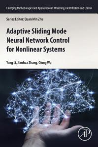 Adaptive Sliding Mode Neural Network Control for Nonlinear Systems
