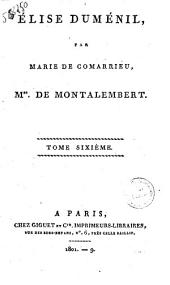 Elise Duménil par Marie de Comarrieu tome premier [-sixieme]: Tome sixieme, Volume6