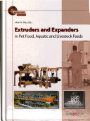 Extruders and Expanders in Pet Food, Aquatic and Livestock Feeds