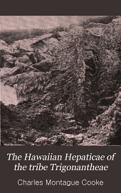 The Hawaiian Hepaticae of the Tribe Trigonantheae: Volume 12