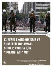 Küresel Ekonomik Kriz ve Yükselen Toplumsal Şiddet: Batı için Kırılma Noktası