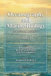 Oceanography and Marine Biology: An Annual Review, Volume 44