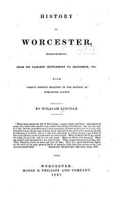 History of Worcester, Massachusetts: From Its Earliest Settlement to September, 1836; with Various Notices Relating to the History of Worcester County