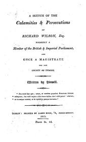 A sketch of the calamities and persecutions of Rich. Wilson