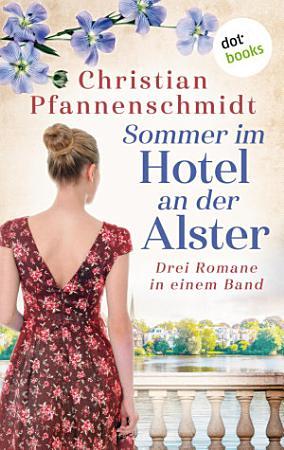 Sommer im Hotel an der Alster  Drei Romane in einem Band PDF