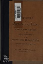 Hypnotism as a Therapeutic Agent: A Paper Read by Request at the Twenty-third Session of the Virginia State Medical Society, September 13th, 14th, and 15th, 1892