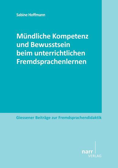 M  ndliche Kompetenz und Bewusstsein beim unterrichtlichen Fremdsprachenlernen PDF