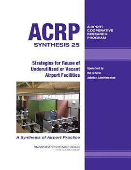Strategies for Reuse of Underutilized Or Vacant Airport Facilities PDF