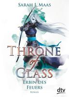 Throne of Glass 3   Erbin des Feuers PDF