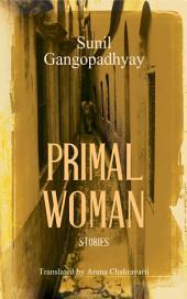 Primal Woman: Stories