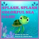 Splash  Splash Colorful Sea Dash  PDF