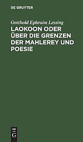 Laokoon, oder Über die Grenzen der Mahlerei und Poesie