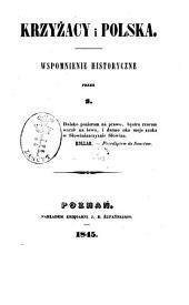 Krzyżacy i Polska: Wspomnienie historyczne. Przez S.