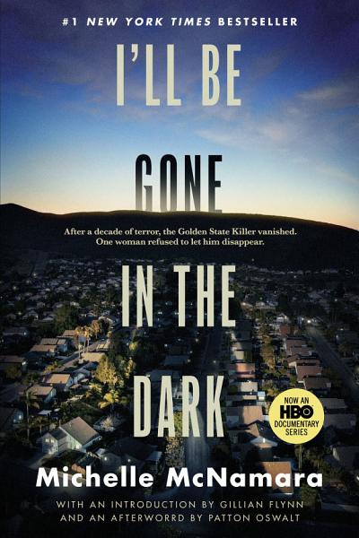Download I ll Be Gone in the Dark Book