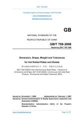 GB/T 709-2006: Translated English of Chinese Standard. (GBT 709-2006, GB/T709-2006, GBT709-2006): Dimension shape weight and tolerances for hot-rolled steel plates and sheets.