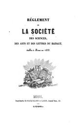 Réglement de la Société des sciences, des arts et des lettres du Hainaut, établie à Mons en 1833