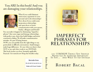 Imperfect Phrases For Relationships  101 COMMON Things You Should Never Say To Someone Important To You   And What To Say Instead