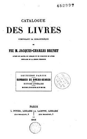 Catalogue des livres rares et pr  cieux composant la biblioth  que de feu M  Jacques Charles Brunet     PDF
