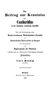 Ein Beitrag zur Kenntniss des Cantharidins in der Cantharis vesicatoria Latreille: Diss. inaug. med
