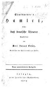 Shakspeare's Hamlet, für das deutsche Theater bearbeitet von K. J. Schütz