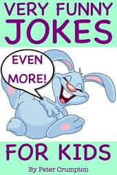 Even More Very Funny Jokes For Kids