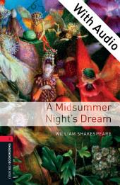 A Midsummer Night's Dream - With Audio Level 3 Oxford Bookworms Library: Edition 3