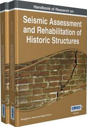Handbook of Research on Seismic Assessment and Rehabilitation of Historic Structures